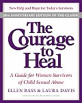 The Courage to Heal: A Guide for Women Survivors of Child Sexual Abuse Cover