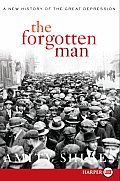 Forgotten Man A New History of the Great Depression