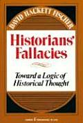 Historians Fallacies Toward a Logic of Historical Thought