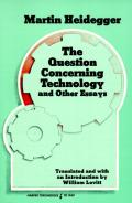 Question Concerning Technology & Other Essays