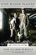 The Bucolic Plague: How Two Manhattanites Became Gentlemen Farmers: An Unconventional Memoir Cover