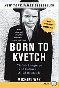 Born to Kvetch Yiddish Language & Culture in All of Its Moods