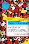 Overdosed America: The Broken Promise of American Medicine (P.S.)