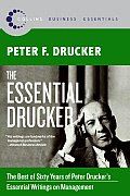The Essential Drucker: The Best of Sixty Years of Peter Drucker's Essential Writings on Management (Collins Business Essentials) Cover
