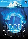 Hidden Depths Atlas of the Oceans