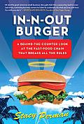In N Out Burger A Behind the Counter Look at the Fast Food Chain That Breaks All the Rules