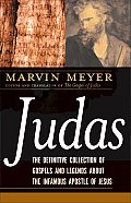 Judas: the Definitive Collection of Gospels and Legends About the Infamous Apostle of Jesus (07 Edition)