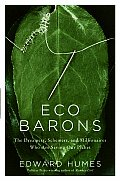Eco Barons The Dreamers Schemers & Millionaires Who Are Saving Our Planet
