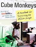 Cube Monkeys A Handbook for Surviving the Office Jungle