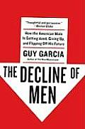 Decline Of Men How The American Male Is