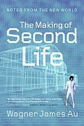 Making of Second Life Notes from the New World