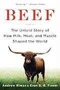 Beef The Untold Story of How Milk Meat & Muscle Shaped the World
