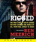 Rigged: The True Story of an Ivy League Kid Who Changed the World of Oil, from Wall Street to Dubai Cover