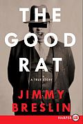 The Good Rat LP: A True Story (Large Print)