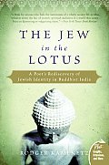 Jew in the Lotus A Poets Rediscovery of Jewish Identity in Buddhist India