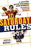 Saturday Rules A Season with Trojans & Domers & Gators & Buckeyes & Wolverines