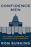 Confidence Men: Wall Street, Washington, and the Education of a President Cover