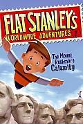 Flat Stanleys Worldwide Adventures 1 The Mount Rushmore Calamity
