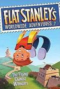 Flat Stanleys Worldwide Adventures 7 The Flying Chinese Wonders