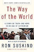 Way of the World A Story of Truth & Hope in an Age of Extremism
