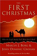 First Christmas What the Gospels Really Teach about Jesuss Birth