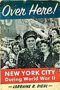 Over Here New York City During World War II
