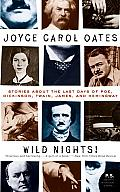 Wild Nights Stories about the Last Days of Poe Dickinson Twain James & Hemingway