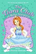 Tiara Club at Ruby Mansions 01 Princess Chloe & the Primrose Petticoats