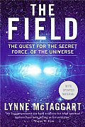 The Field: The Quest for the Secret Force of the Universe Cover