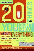 Discovers 20 Things You Didnt Know about Everything Duct Tape Airport Security Your Body Sex in Space & More