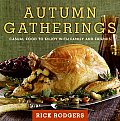 Autumn Gatherings: Casual Food To Enjoy With Family & Friends by Rick Rodgers