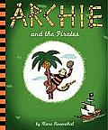 Archie and the Pirates: Fighting for a World Where Girls Are Not for Sale: A Memoir