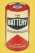 Battery How Portable Power Sparked a Technological Revolution