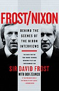 Frost/Nixon: Behind The Scenes Of The Nixon Interviews by David Frost and Bob Zelnick