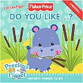 Do You Like...?: Favorite Things to Do (Fisher-Price)