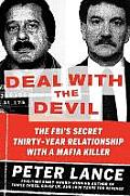 Deal With The Devil The FBIs Secret Thirty Year Relationship With A Mafia Killer