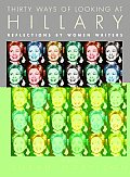 Thirty Ways of Looking at Hillary Reflections by Women Writers