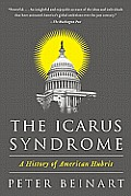 Icarus Syndrome A History of American Hubris
