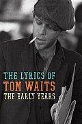 Lyrics of Tom Waits 1971 1982 The Early Years