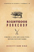 Righteous Porkchop Finding a Life & Good Food Beyond Factory Farms