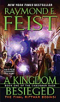 A Kingdom Besieged: Book One Of The Chaoswar Saga by Raymond E. Feist