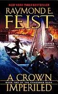 A Crown Imperiled: Book Two Of The Chaoswar Saga by Raymond E. Feist