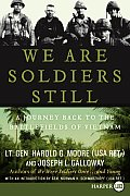 We Are Soldiers Still: A Journey Back to the Battlefields of Vietnam (Large Print)