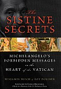 Sistine Secrets Michelangelos Forbidden Messages in the Heart of the Vatican With Poster