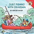 Little Critter: Just Fishing with Grandma (Little Critter)