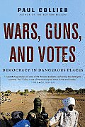 Wars, Guns, and Votes : Democracy in Dangerous Places (09 Edition)