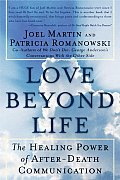 Love Beyond Life The Healing Power of After Death Communications