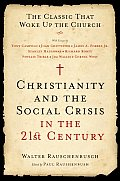Christianity and the Social Crisis in the 21ST Century : the Classic That Woke Up the Church (08 Edition)