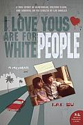 I Love Yous Are for White People (09 Edition)