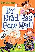 My Weird School Daze #07: Dr. Brad Has Gone Mad!